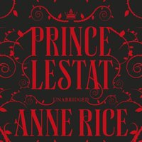 Prince Lestat - Anne Rice - audiobook