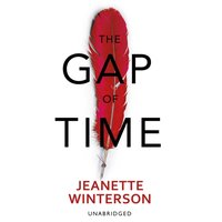 Gap of Time - Jeanette Winterson - audiobook