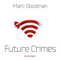 Future Crimes - Marc Goodman - audiobook