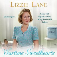 Wartime Sweethearts - Lizzie Lane - audiobook