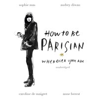How To Be Parisian - Anne Berest - audiobook