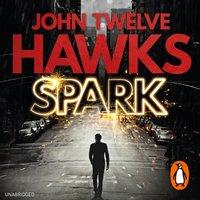 Spark - John Twelve Hawks - audiobook