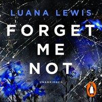 Forget Me Not - Luana Lewis - audiobook