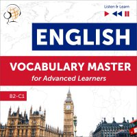 English Vocabulary Master for Advanced Learners: (Level B2 – C1)