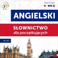 Angielski. Słownictwo dla początkujących – Listen & Learn (Poziom A1 – A2) - Dorota Guzik - audiobook