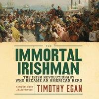 Immortal Irishman - Timothy Egan - audiobook