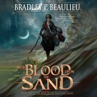 With Blood Upon the Sand - Bradley P. Beaulieu - audiobook