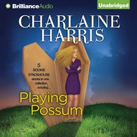 Playing Possum - Charlaine Harris - audiobook