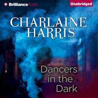 Dancers in the Dark - Charlaine Harris - audiobook