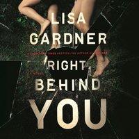 Right Behind You - Lisa Gardner - audiobook