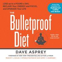 Bulletproof Diet - Dave Asprey - audiobook