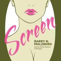 Screen - Barry N. Malzberg - audiobook