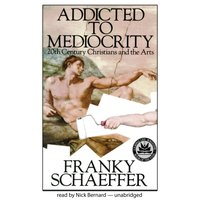 Addicted to Mediocrity - Francis A. Schaeffer - audiobook