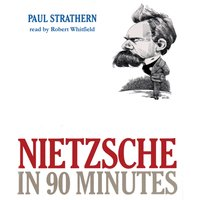 Nietzsche in 90 Minutes - Paul Strathern - audiobook