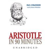 Aristotle in 90 Minutes - Paul Strathern - audiobook