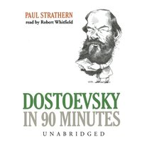 Dostoevsky in 90 Minutes - Paul Strathern - audiobook