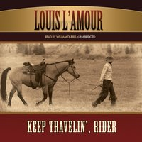 Keep Travelin', Rider - Louis L'Amour - audiobook