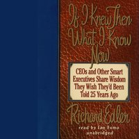 If I Knew Then What I Know Now - Richard Edler - audiobook