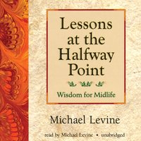 Lessons at the Halfway Point - Michael Levine - audiobook