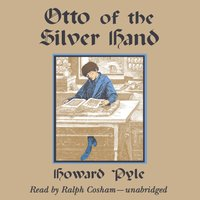 Otto of the Silver Hand - Howard Pyle - audiobook