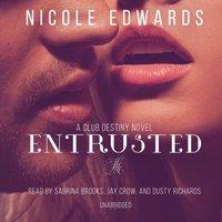Entrusted - Nicole Edwards - audiobook