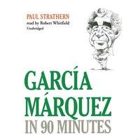 Garcia Marquez in 90 Minutes - Paul Strathern - audiobook