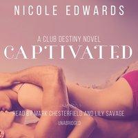 Captivated - Nicole Edwards - audiobook
