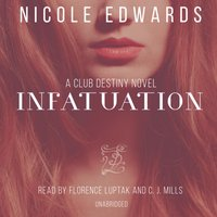 Infatuation - Nicole Edwards - audiobook