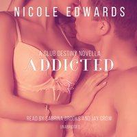 Addicted - Nicole Edwards - audiobook