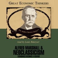 Alfred Marshall and Neoclassicism - Dr. Robert Hu00e9bert - audiobook