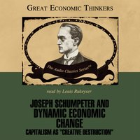 Joseph Schumpeter and Dynamic Economic Change - Dr. Laurence S. Moss - audiobook