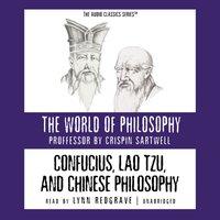 Confucius, Lao Tzu, and Chinese Philosophy - Prof. Crispin Sartwell - audiobook