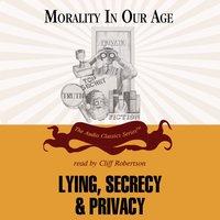 Lying, Secrecy, and Privacy - Professor Mary Mahowald - audiobook