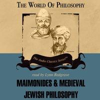 Maimonides and Medieval Jewish Philosophy - Prof. Idit Dobbs-Weinstein - audiobook