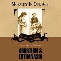 Abortion and Euthanasia - Dr. David James - audiobook