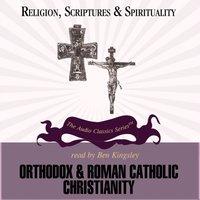 Orthodox and Roman Catholic Christianity - Jean Porter - audiobook