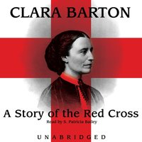 Story of the Red Cross - Clara Barton - audiobook