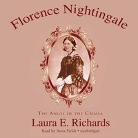 Florence Nightingale - Laura E. Richards - audiobook