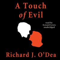 Touch of Evil - Richard J. O'Dea - audiobook