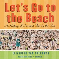 Let's Go to the Beach - Elizabeth Van Steenwyk - audiobook