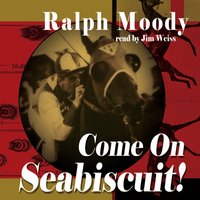 Come On Seabiscuit! - Ralph Moody - audiobook