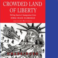 Crowded Land of Liberty - Dirk Chase Eldredge - audiobook