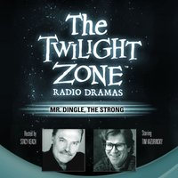 Mr. Dingle, the Strong - Rod Serling - audiobook