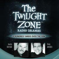 Hundred Yards over the Rim - Rod Serling - audiobook