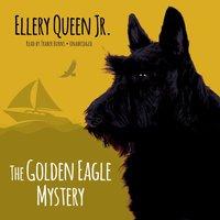 Golden Eagle Mystery - Ellery Queen Jr. - audiobook