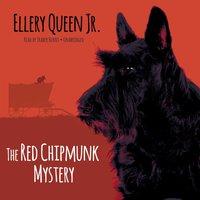Red Chipmunk Mystery - Ellery Queen Jr. - audiobook