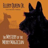 Mystery of the Merry Magician - Ellery Queen Jr. - audiobook