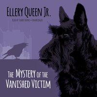 Mystery of the Vanished Victim - Ellery Queen Jr. - audiobook