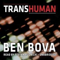 Transhuman - Ben Bova - audiobook