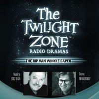 Rip Van Winkle Caper - Rod Serling - audiobook